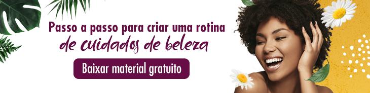"""Banner no artigo """"Depilação sem dor é possível?"""" para download do e-book sobre rotina de cuidados de beleza"""